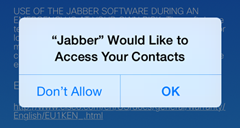 "The following message appears: ""'Jabber' Would Like to Access Your Contacts."" Tap OK."