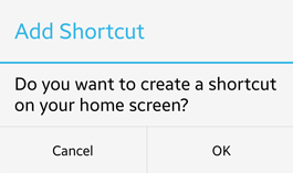 Do you want to create a shortcut on your home screen?