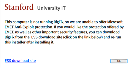 """This computer is not running BigFix, so we are unable to offer Microsoft EMET anti-exploit protection. If you would like the protection offered by EMET as well as other iimportant security features, you can download BigFix from the ESS download site and re-run this installer after installing BigFix."""