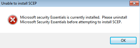 Microsoft Security Essentials is currently installed. Please uninstall Microsoft Security Essentials before attempting to install SCEP.
