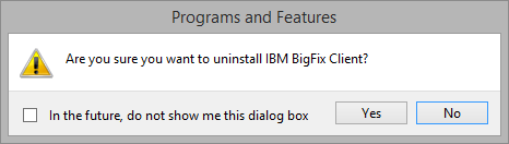 confirm that you want to uninstll IBM BigFix Client