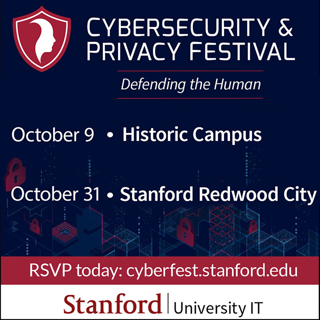 Cybersecurity & Privacy Festival: Oct 9 - Historic Campus, Oct 31 - Stanford Redwood City