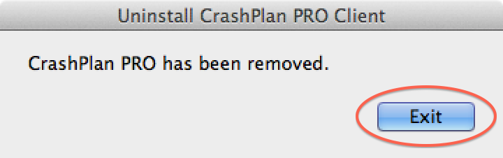 CrashPlan PRO has been removed; click Exit