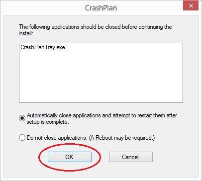 If prompted to close CrashPlan, click OK