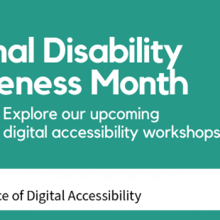 October is National Disability Awareness Month. Learn more about our digital accessibility events & programs